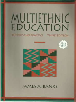 Multiethnic Education Theory and Practice Third Edition