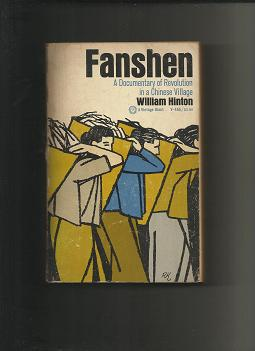 Fanshen a Documentary of Revolution in a Chinese Village
