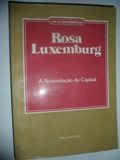 Rosa Luxemburg a Acumulação do Capital
