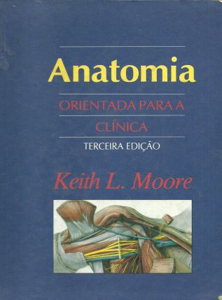 Livro: Anatomia Orientada para a Clinica - Keith L Moore | Estante ...