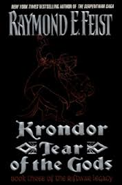 Krondor Tear of the Gods (the Riftwar Legacy Book3)