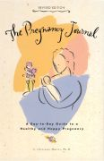 The Pregnancy Journal - a Day To- Day Guide to a Healthy and Happy