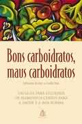 Bons carboídratos, maus carboídratos