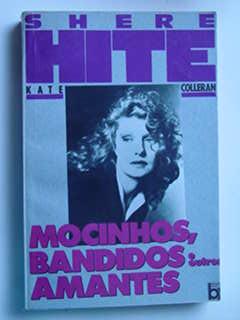 Mocinhos, Bandidos e Outros Amantes de Shere Hite /kate Colleran pela Bertrand Brasil (1989)