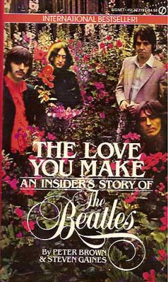 The Love You Make: An Insiders Story of the Beatles