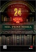 A Livraria 24 Horas do Mr Penumbra