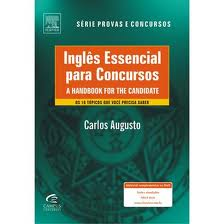 Inglês Essencial para Concursos - a Handbook For the Candidate