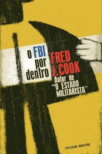 Documentos da História Contemporânea - o Fbi por Dentro