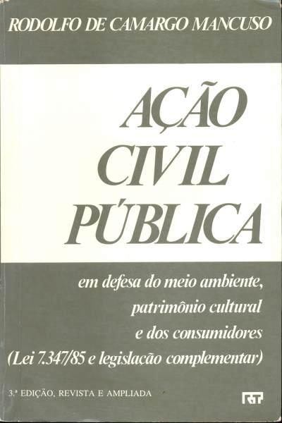 Ação Civil Pública - Em Defesa do Meio Ambiente, Patrimônio Cultura...