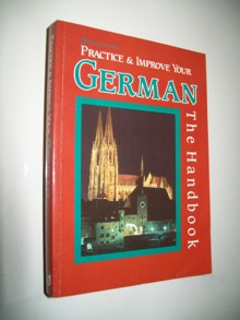 Practice & Improve Your German - the Handbook