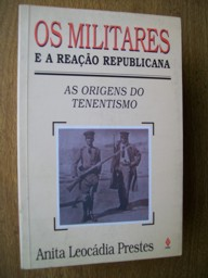 Os Militares e a Reação Republicana: as Origens do Tenentismo