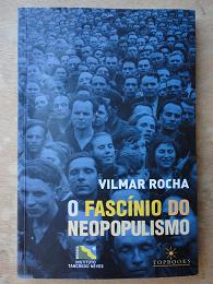 FASCINIO DO NEOPOPULISMO, O