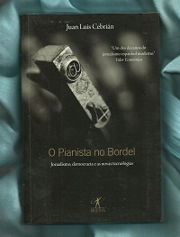O Pianista no Bordel - Jornalismo, Democracia e as Novas Tecnologias