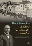 A Historia do Embaixador Morgenthau