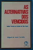 As Alternativas dos Vencidos