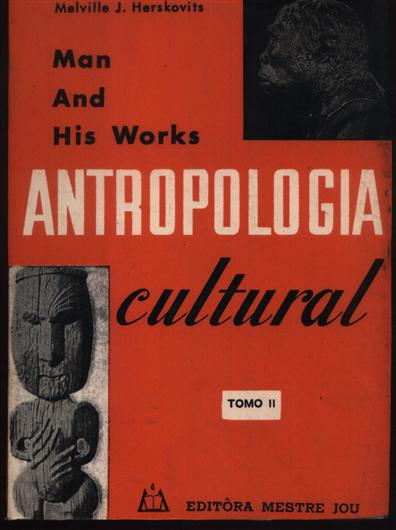 Man and His Works Antropologia Cultural Tomo II