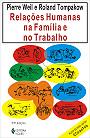 Relações humanas na família e no trabalho de Pierre Weil pela Vozes (1989)