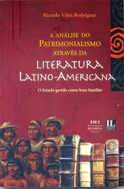 A Analise do Patrimonialismo Atraves da Literatura Latino Americana