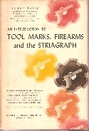An Introduction to Tool Marks, Firearms and the Striagraph