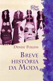 7ffae1f857 Livro: Breve Historia da Moda - Denise Pollini | Estante Virtual
