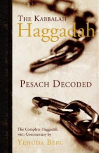 The Kabbalah Haggadah . Pesach Decoded