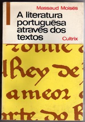 A Literatura Portuguesa Atraves dos Textos de Massaud Moises pela Cultrix (1976)