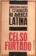 Subdesenvolvimento e Estagnação na América Latina