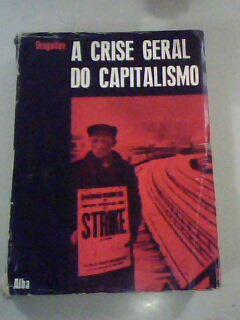 A Crise Geral do Capitalismo
