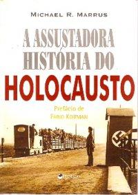 A Assustadora História do Holocausto