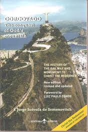 Corcovado - the Conquest of Gods Mountain