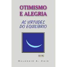 Otimismo e Alegria - as Virtudes do Equilíbrio
