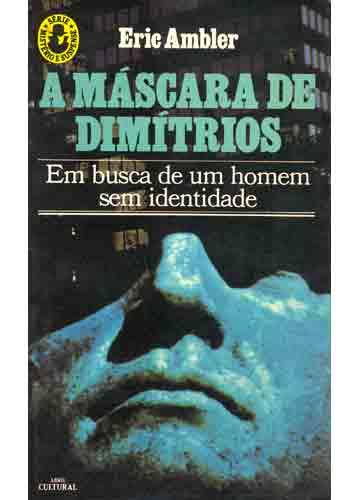 A Máscara de Dimítrios- Série Mistério e Suspense de Eric Ambler pela Abril Cultural (1984)