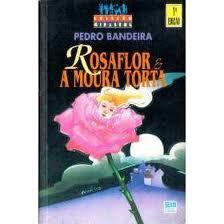 ROSAFLOR E A MOURA TORTA.