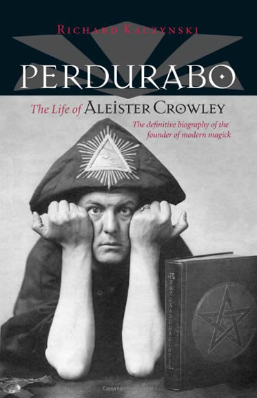 Perdurabo - the Life of Aleister Crowley (revised and Expanded Ed.)
