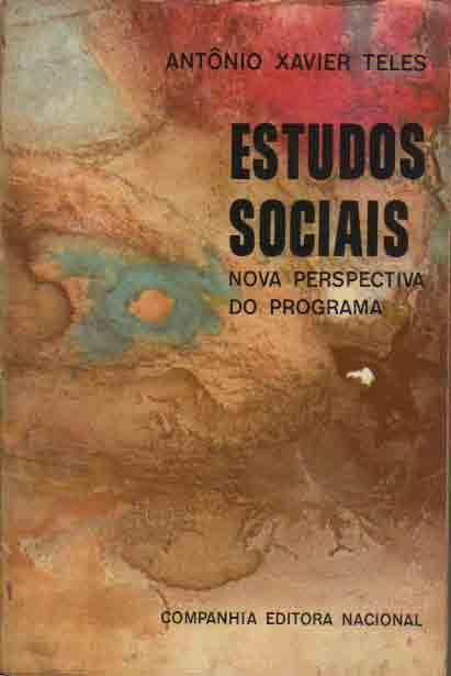 Estudos Sociais - Nova Perspectiva das Ciências Humanas de Antônio Xavier Teles pela Cia Ed Nacional (1975)