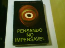 Pensando no Impensavel
