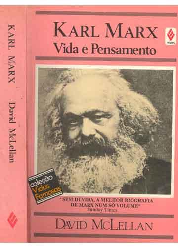 Karl Marx - Vida E Pensamento