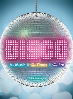 Disco - the Music, the Times, the Era