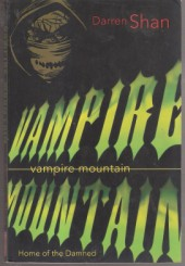 Vampire Mountain - the Saga of Darren Shan Book 4