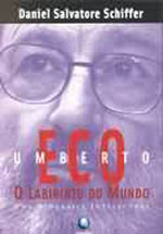 Umberto Eco o Labirinto do Mundo