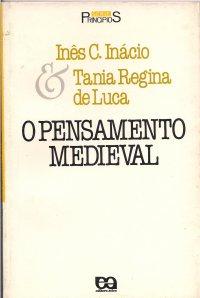 Livro  O Pensamento Medieval - Ines C Inacio Tania Regina de Luca ... a97cc1d86368a