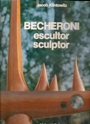 Becheroni - Escultor, Sculptor