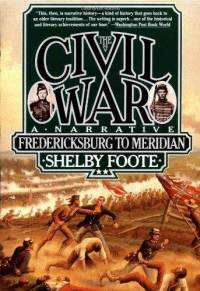 The Civil War: Fredericksburg to Meridian - a Narrative