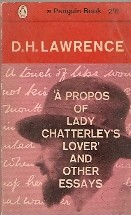 A Propos of Lady Chatterleys Lover and Other Essays