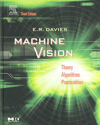 Machine Vision, Third Edition: Theory, Algorithms, Practicalities