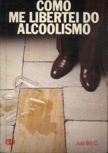 Como Me Libertei do Alcoolismo