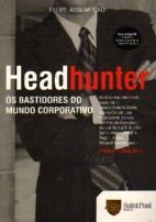 Headhunter - os Bastidores do Mundo Corporativo
