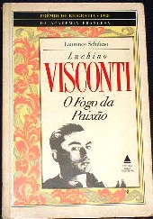 Luchino Visconti o Fogo da Paixão de Laurence Schifano pela Nova Fronteira (1990)