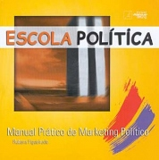 Escola Política - Manual Prático de Marketing Político
