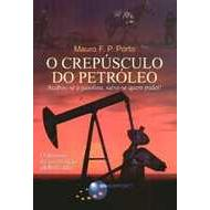 O Crepusculo do Petroleo